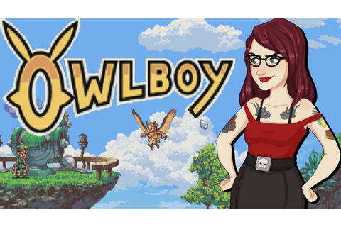Owlboy is Awesome - PC Game Review - YouTube