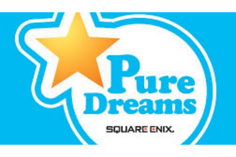 Square Enix's New Brand, Pure Dreams