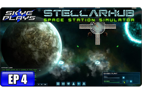 STELLARHUB Space Station Simulation Game - Let's Play ...