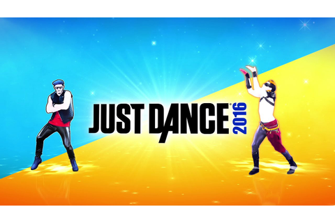 Just Dance 2016: #1 music video game of all time is back ...