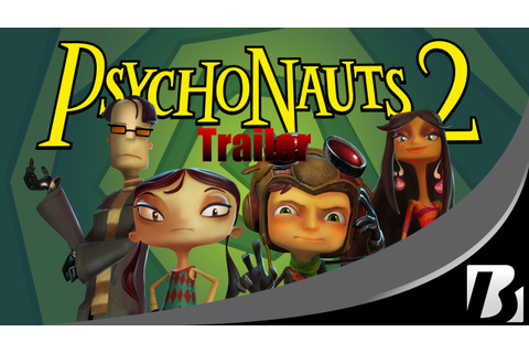 PsychoNauts 2 - Teaser Trailer Official Full HD - YouTube