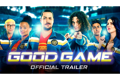 Good Game - OFFICIAL TRAILER! - YouTube