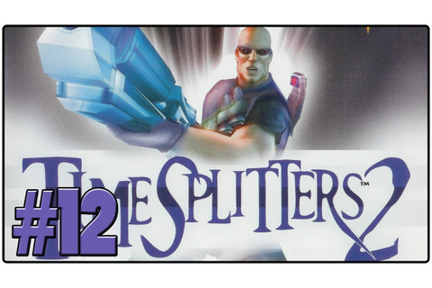 TimeSplitters 2 Review - Definitive 50 GameCube Game #12 ...