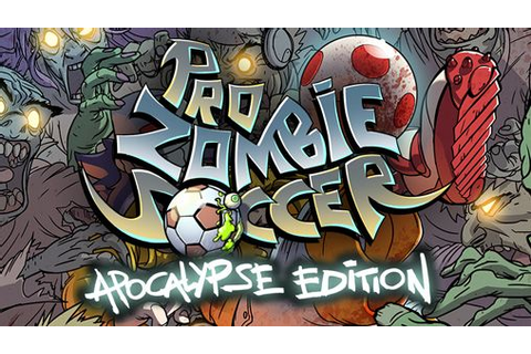 Pro zombie soccer: Apocalypse еdition iPhone game - free ...