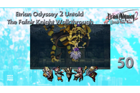 Etrian Odyssey 2 Untold: The Fafnir Knight Walkthrough Ep ...