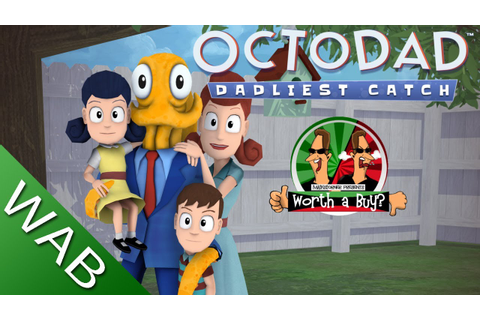 Octodad Dadliest Catch Review - Worth a Buy? - YouTube