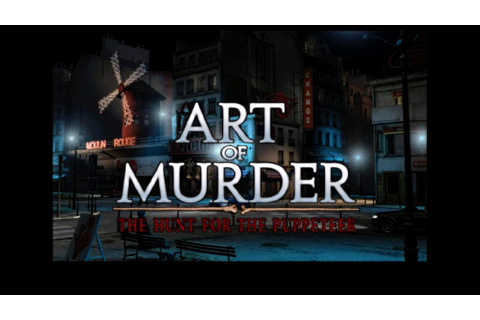 Art of Murder: The Hunt for the Puppeteer: Part 6 - YouTube