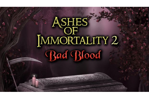 Ashes of Immortality II - Bad Blood Torrent « Games Torrent