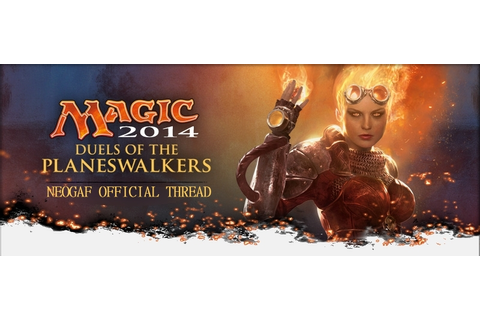 Magic 2014 - Duels of the Planeswalkers |OT| Cracking ...