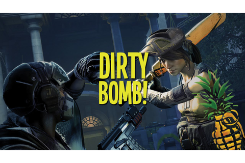 Dirty Bomb! (Free To Play Game!) - YouTube