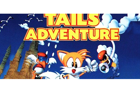 Tails Adventure - Game Gear - Nerd Bacon Reviews
