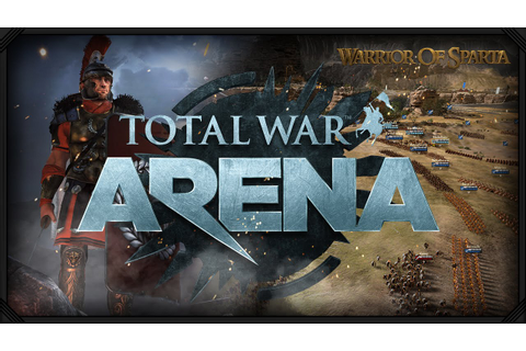 Total War: Arena - Hands on Overview & First Look ...