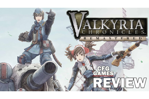 Valkyria Chronicles Remastered (PS4) Review | CFG Games ...