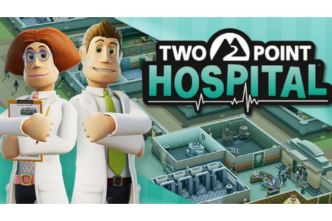 Two Point Hospital - TELECHARGEMENT GRATUIT | CRACKED ...