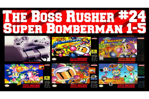 The Boss Rusher #24 - Super Bomberman 1-5 (5 Games) - All ...