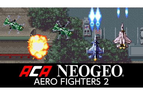 ACA NEOGEO AERO FIGHTERS 2 - YouTube