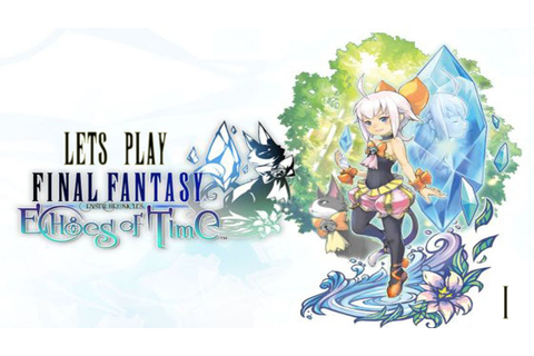Let's Play Final Fantasy Crystal Chronicles Echoes of Time ...