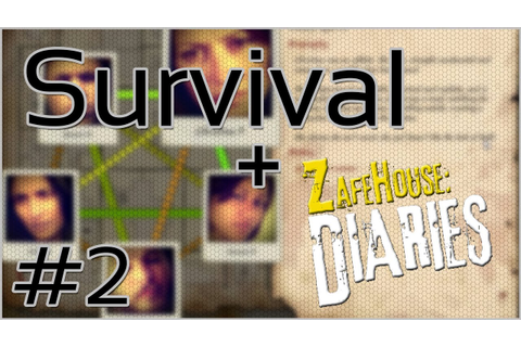 Survival + Zafehouse: Diaries #2 = The Inevitable - YouTube