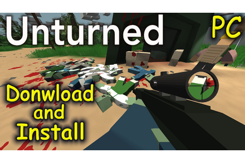 How to Download and Install Unturned - Free Survival Game ...
