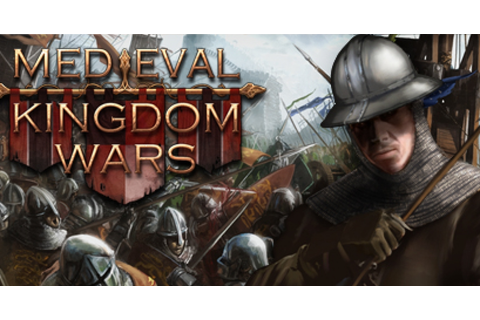 Medieval Kingdom Wars - Game | GameGrin