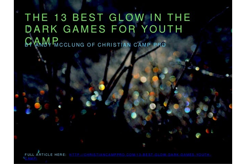 The 13 Best Glow In The Dark Games for Youth Camp