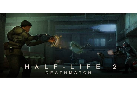 Half Life 2 Deathmatch - Free Download PC Game (Full Version)