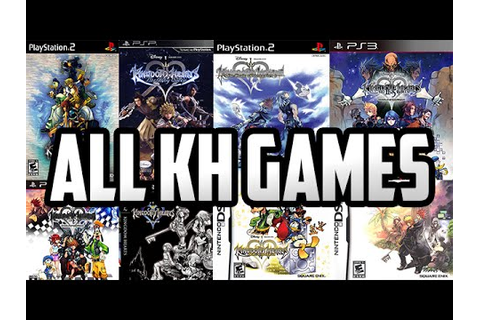 All Kingdom Hearts Games [2002-201?] - YouTube