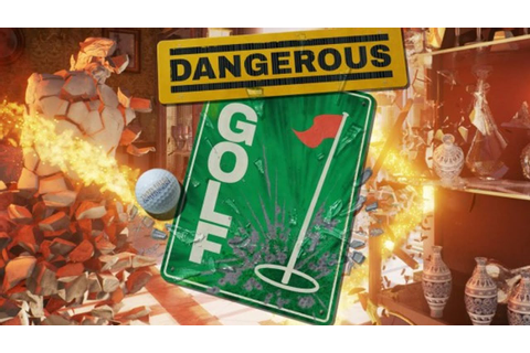 DANGEROUS GOLF - Destroy All The Things! - Dangerous Golf ...