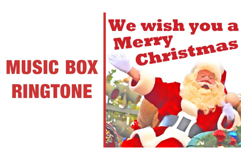 We Wish You A Merry Christmas Music Box Ringtone - YouTube