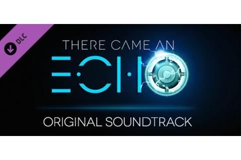 There Came an Echo: Original Soundtrack on Steam