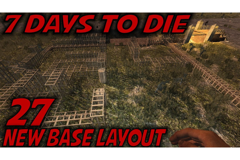 7 Days to Die | EP 27 | New Base Layout | Let's Play 7 ...
