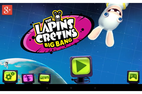 The lapins crétins : Big Bang Tablette Android 78/100 ...