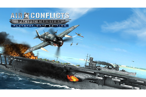Air Conflicts: Pacific Carriers PlayStation 4 Edition Game ...