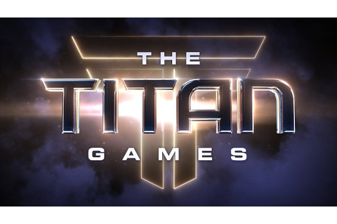THE TITAN GAMES First Look - YouTube