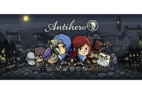 Antihero - PC Review | Chalgyr's Game Room