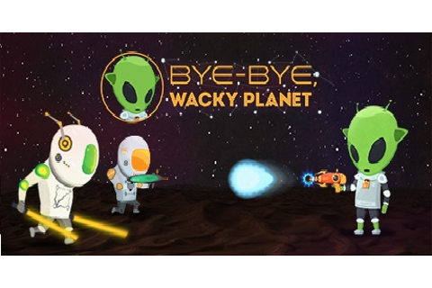 Bye-Bye, Wacky Planet Download for PC free Torrent!