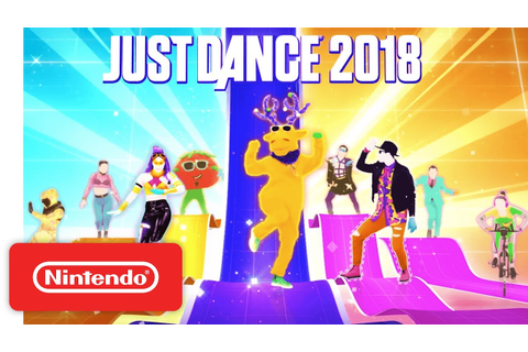 Just Dance 2018 - Official Game Trailer - Nintendo E3 2017 ...