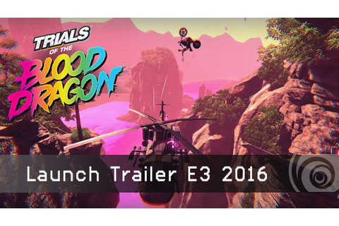 TRIALS of the BLOOD DRAGON - Launch Trailer E3 2016 - YouTube