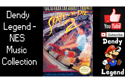 Skate or Die 2: The Search for Double Trouble NES Music ...