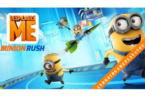 Despicable Me: Minion Rush Android Game Gameplay [Game For ...