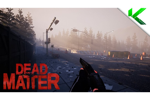 DEAD MATTER - Gameplay Teaser (New Open World Zombie ...