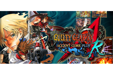 Guilty Gear XX Accent Core Plus R Full Download - Free PC ...