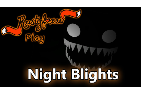 Rustyfoxes Play Night Blights - YouTube