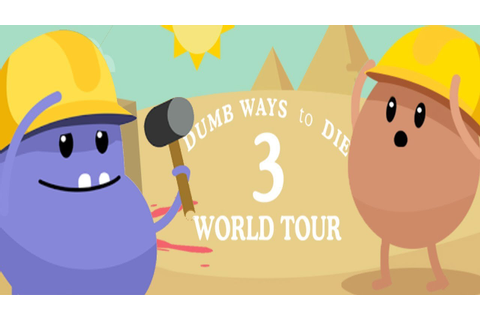 Dumb Ways To Die 3: World Tour - New Game - All Dumb Ways ...