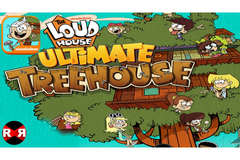 Loud House: Ultimate Treehouse (by Nickelodeon) - iOS ...