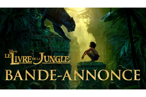 Le Livre de la Jungle | Bande-Annonce 1 VOST | Disney BE ...