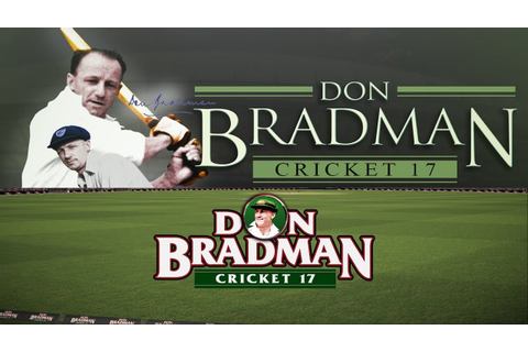 Don Bradman Cricket 17 PC Game Download 2017 | GAMER-BD™