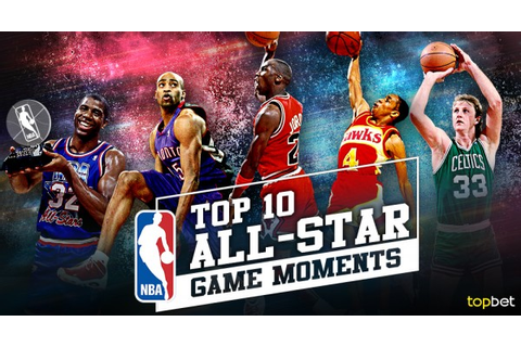 Top 10 NBA All-Star Game and Weekend Moments