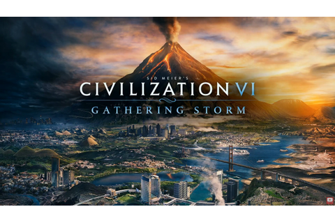 Sid Meier's Civilization VI Gathering Storm Full Version ...
