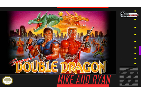 Super Double Dragon (SNES) Mike & Ryan | Cinemassacre ...